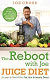 The Reboot with Joe Juice Diet – Lose weight, get healthy and feel amazing: As seen in the hit film 'Fat, Sick & Nearly Dead' (English Edition)