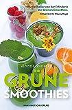 Grüne Smoothies: Der Bestseller von der Erfinderin der Grünen Smoothis - Aktualisierte Neuauflage: Der Bestseller von der Erfinderin der Grünen Smoothies