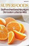 Superfood - Stoffwechsel aktivieren - Sei dein eigener Ernährungs-Doc: Mit welchen Superfoods Sie Ihren Stoffwechsel ankurbeln und auf gesunde Weise abnehmen ... im Alltag - der Ernährungskompass 7)