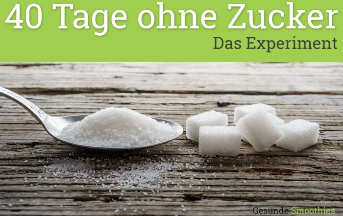 40 Tage ohne Zucker - Das Experiment